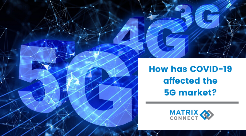 How has COVID-19 affected the 5G market?